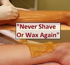 """""""Never Shave Or Wax Again"""""""