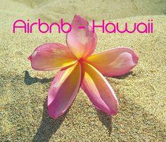Erfahrungen mit Airbnb in Hawaii - Expiriences with Airbnb in Hawaii
