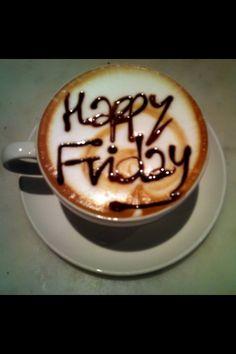 Coffee Humor   Happy Friday!