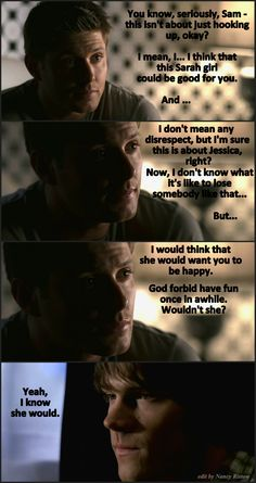 1x19 Provenance - This touched my heart... Dean showing his brother how much he really cares about his happiness...