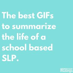 You know you're a school based SLP if... Funny GIFs I'm sure you can relate to about speech therapy especially in the schools. From Speechy Musings.
