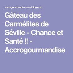Gâteau des Carmélites de Séville - Chance et Santé !! - Accrogourmandise