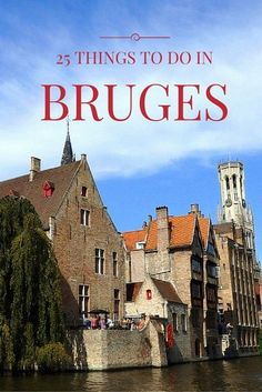 City guide showcasing some of the best things to do in Bruges, Belgium including the Belfry, a canal tour, and chip shops where you can eat fries with mayo!