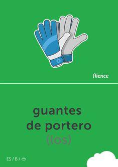 Guantes de portero #flience #sport #soccer #english #education #flashcard #language Spanish Flashcards, German Language, Goalkeeper, Sport, Vocabulary, English, Gloves, Website, Free