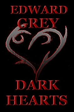 Dark Hearts by Edward Grey, http://www.amazon.com/dp/B004RZ265Q/ref=cm_sw_r_pi_dp_zPWaqb1SJSRFH