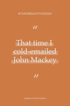 #ThrowbackThursday to that time I cold-emailed John Mackey (after finding his email on the Internet). I asked him to be on the cover of our first magazine and he said yes, which put us on the map and thus changed the trajectory of my entire life. Tell me about a time someone told you yes and changed the course of your history. Social Entrepreneurship, Life Purpose, Dreaming Of You, Told You So, Internet, Cold, Magazine, Let It Be, Map
