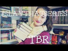 #SLAYTHATSERIES | TBR