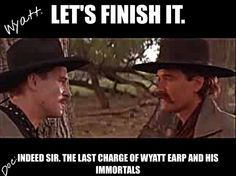 My favorite western of all time. Wyatt Earp Tombstone, Tombstone 1993, Tombstone Movie Quotes, Tombstone Sayings, Doc Holliday Quotes, Doc Holliday Tombstone, Im Your Huckleberry, Cowboy Quotes, Val Kilmer