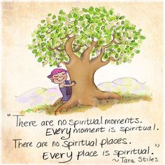 Every Moment Spiritual Every Place Is Spiritual