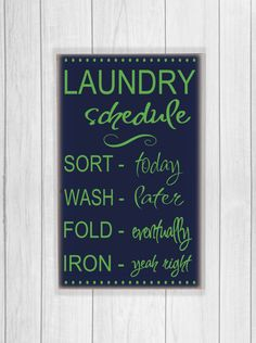 """Fun Laundry Schedule Wall Decor Subway Art Vinyl Wooden Sign 12"""" x 18"""".Great for a laugh in the laundry room. by HDVinylDesigns on Etsy https://www.etsy.com/listing/201543613/fun-laundry-schedule-wall-decor-subway"""