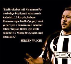"""Sergen Yalçın:""""Ne zaman Fenerbahçe kalecisiz 10 kişi ile Beşiktaş'ı yener,Ezeli rekabet tekrar başlar"""
