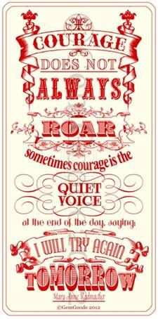 courage....love how it's done in red... Anyone who knows me know I love anything red. Ditto