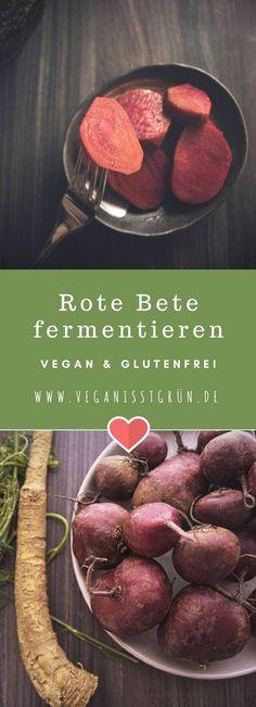 Rote Bete fermentieren Rezept vegan und glutenfrei