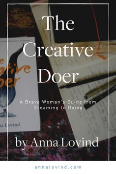 A brave woman's guide from dreaming to doing - the creative doer, taking action on your dreams. a free chapter that will guide you to Claim the time and space you need to do your work.Understand fear and how to roll with it.Learn how to fuel yourself and your work in a way that will change your life forever.