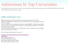 We Provide Admissions to Various courses in top universities of India.We provide Admissions for MBBS MD MS BDS AGBSC BVSC BTECH MTECH and many more courses. http://admissionintopuniversities.blogspot.in/