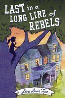 Last in a Long Line of Rebels by Lisa Lewis Tyre