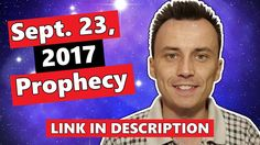 SEPTEMBER 23, 2017 PPROPHECY | What Will Really Happen? - YouTube  CLICK HERE to watch ➨ https://goo.gl/tEo6XN  SUBSCRIBE to my YouTube channel ➨ https://goo.gl/6Fg1zt  #prophecy #endtimes #revelation