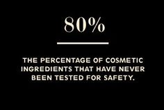 80% - The percentage of cosmetic ingredients that have never been tested for safety. How is this okay!!?? www.beautycounter.com/lisakarnowski