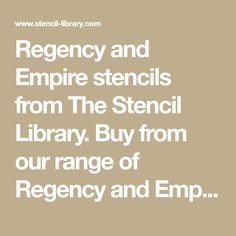 Regency and Empire stencils from The Stencil Library. Buy from our range of Regency and Empire stencils online. Page 2 of our Regency and Empire panel stencil catalogue.