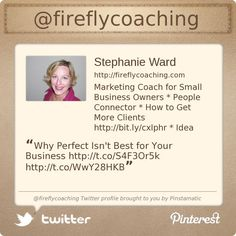 Get juicy marketing tips, come follow me on Twitter @fireflycoaching's Twitter profile courtesy of @Pinstamatic