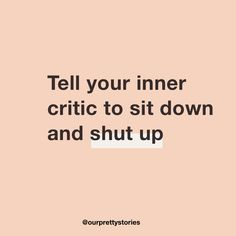 Inner critic, self care, self love, self esteem, confidence quotes