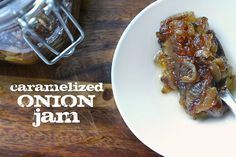 Caramelized Onion Jam makes 1 1/2 cups (recipe adapted from Whole Living Magazine) 1/2 cup extra virgin olive oil 2 lbs. onions, thinly sliced 1/2 cup low sodium chicken stock (or veg stock) 2 Tablespoons balsamic vinegar 1 Tablespoon brown sugar coarse salt In a medium sauce pan, heat oil over medium heat and cook …