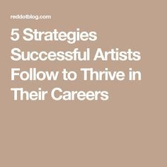 5 Strategies Successful Artists Follow to Thrive in Their Careers