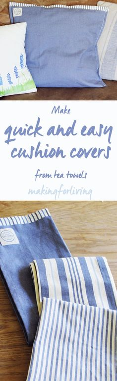 How to make tea towel cushion covers. DIY handmade pillow covers from tea towels sewn to make covers. Cheap way to get floral, designer, nautical fabric for your decor. Tea towel crafts, simple sewing tutorial.