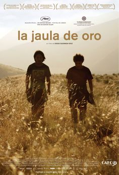 La Jaula De Oro (Brazilian version of the poster)... in cinemas in Brazil from Dec 6th 2013 #cinema #LaJaulaDeOro #poster #film