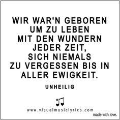 WIR WAR'N GEBOREN UM ZU #LEBEN MIT DEN WUNDERN JEDER #ZEIT, SICH NIEMALS ZU VERGESSEN BIS IN ALLER EWIGKEIT #UNHEILIG #MUSIC #LYRICS #LOVETHISLYRICS #VISUALMUSICLYRICS #SPREADHOPE