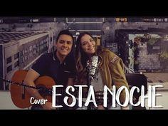 ESTA NOCHE -Mike Bahía y Greeicy (Cover J&A) Cover, Night, Songs
