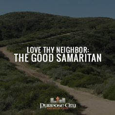 Daira takes a look at the story of The Good Samaritan and how that can teach us to love thy neighbor: http://purposecity.com/?p=1974