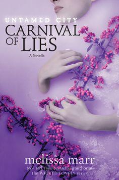 Untamed City: Carnival of Lies – Melissa Marr http://harpercollins.com/books/Untamed-City-Carnival-Lies-Melissa-Marr/?isbn=9780062289100