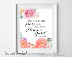 For Josie- Nursery Bible verse And the child grew print Luke 1:80 Scripture print Christian Print wall art decor nursery wall print watercolor ID26-26