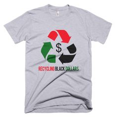 Recycling Black Dollars, African American Black Pride, Black Pride Black Pride  - Melanin Apparel