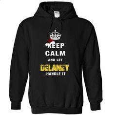 Keep Calm And Let DELANEY Handle It - #mens zip up hoodies #pullover hoodie. GET YOURS => https://www.sunfrog.com/Names/Keep-Calm-And-Let-DELANEY-Handle-It-7100-Black-Hoodie.html?id=60505