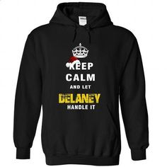 Keep Calm And Let DELANEY Handle It - #mens zip up hoodies #pullover hoodie. GET YOURS => https://www.sunfrog.com/Names/Keep-Calm-And-Let-DELANEY-Handle-It-7100-Black-Hoodie.html?id=60505