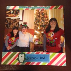Christmas; Dad and Daughter: Page 4 ... This is a 8 by 8 scrapbook page.
