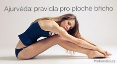 Ajurvéda: pravidla pro ploché břicho | ProKondici.cz Ayurveda, Fitness Inspiration, Detox, Massage, Life Hacks, Health Fitness, Wellness, One Piece, Exercise