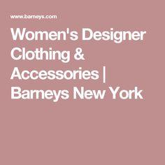 Women's Designer Clothing & Accessories | Barneys New York