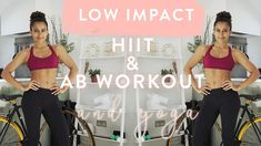 Low Impact HIIT, AB and Yoga Workout | Real Time | Full Sequence - YouTube