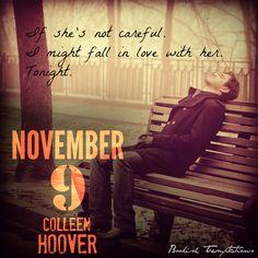 Si ella no tiene cuidado. Podría enamorarme de ella. Esta noche. November 9 by Colleen Hoover