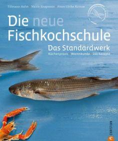 Kochbuch: Die neue Fischkochschule – Das Standardwerk
