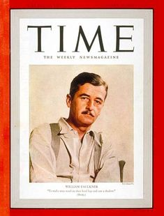 William Faulkner, in one of two Time magazine covers, January 1939 (Cover art by Eric Schaal) Time Magazine, Magazine Covers, William Faulkner, Louisa May Alcott, Charlotte Bronte, Light In August, Time Vault, Southern Gothic, Writers Write