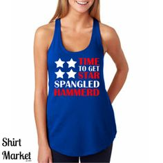 Women's Tank Top  Time To Get Star Spangled Hammered by ShirtMarket on Etsy, $16.99 4th of July Country Concert Tank Fourth of July