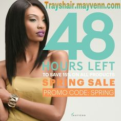 "Ending March 16, 2015 @ 11:59pm SPRING SALE! Order your Brazilian, Malaysian, Peruvian and Indian (blonde only for the Indian)  hair at https://Trayshair.mayvenn.com Look how much you can save when you enter coupon code ""SPRING"" for 15% off! Plus take an extra 10% off with our bundle deals of 3!!! Total of 25% off!!!"