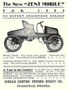 1903 Zentmobile Automobile Co. Production of the Zentmobile stopped when Schuyler W. Zent moved his factory to Bellefontaine, Ohio and formed The Zent Automobile Mfg. Co. and produced the Zent there from 1903 to 1907.
