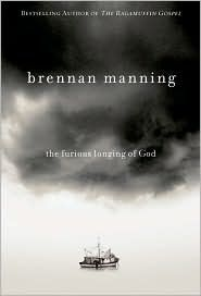 The Furious Longing of God by Brennan Manning