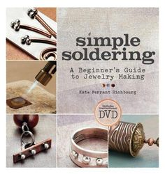 awesome Simple Soldering: A Beginner's Guide to Jewelry Making