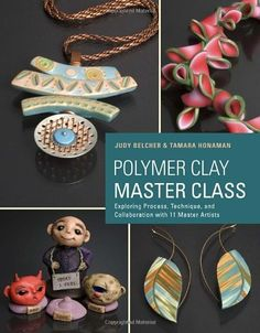Polymer Clay Master Class: Exploring Process, Technique, and Collaboration with 11 Master Artists by Judy Belcher et al., http://www.amazon.com/dp/0823026671/ref=cm_sw_r_pi_dp_nBK8tb0TNHAV7
